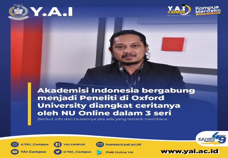 Akademisi Indonesia Bergabung Menjadi Peneliti di Oxford University Diangkat Ceritanya Oleh NU Online Dalam 3 Seri