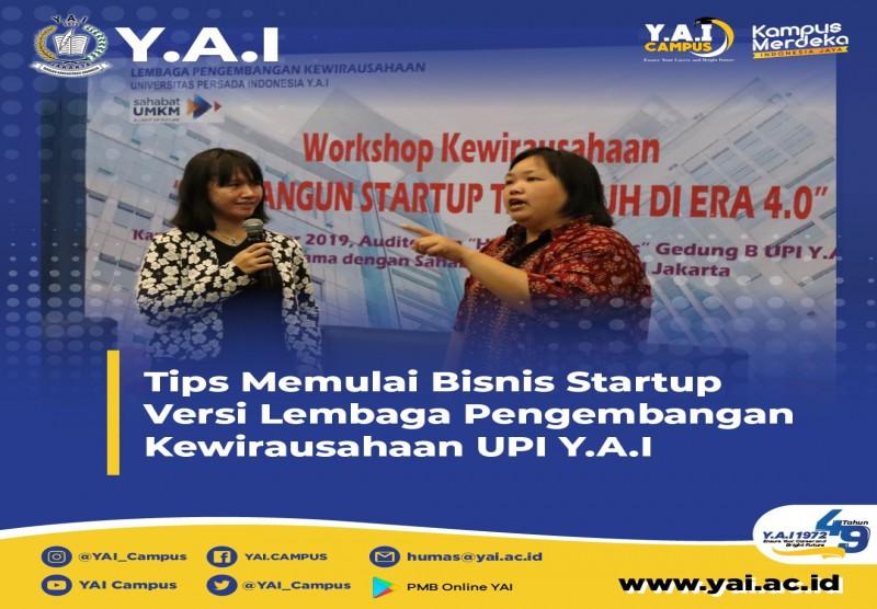 Tips Memulai Bisnis Starup Versi Lembaga Pengembangan Kewirausahaan UPI Y.A.I